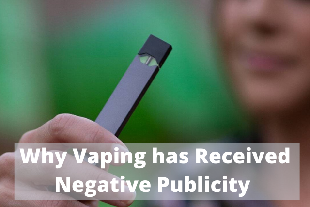 Why Vaping has Been Receiving Negative Publicity